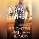 Brighter Than the Sun, Maya Banks