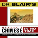 Dr. Blair's Mandarin Chinese in No Time The Revolutionary New Language Instruction Method That's Proven to Work!, Robert Blair