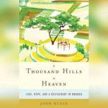 A Thousand Hills to Heaven, Josh Ruxin