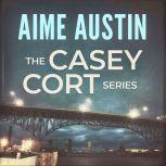 The Casey Cort Series: Volume Two, Aime Austin