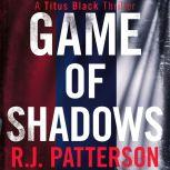 Game of Shadows, R.J. Patterson