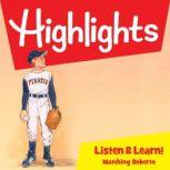 Highlights Listen & Learn!: Watching Roberto An Immersive Audio Study for Grade 4, Highlights For Children