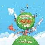 Tomorrow Is Near But Today Is Here, Asaf Rozanes