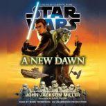 A New Dawn: Star Wars, John Jackson Miller