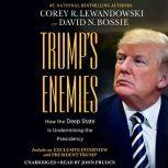 Trump's Enemies How the Deep State Is Undermining the Presidency, Corey R. Lewandowski