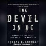 The Devil In D.C. Winning Back The Country From The Beast In Washington, Cheryl Chumley