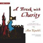 A Break with Charity A Story about the Salem Witch Trials, Ann Rinaldi