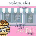 Ain't Seen Muffin Yet, Leighann Dobbs