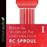 Essential Truths of the Christian Faith, R. C. Sproul