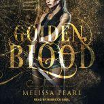 Golden Blood, Melissa Pearl
