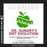 Summary of Dr. Gundry's Diet Evolution: Turn Off the Genes That Are Killing You and Your Waistline by Dr. Steven R. Gundry, Readtrepreneur Publishing