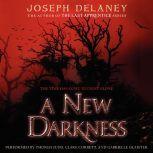 A New Darkness, Joseph Delaney