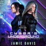 Cyber's Underground Sapiens Run Book 3, Jamie Davis