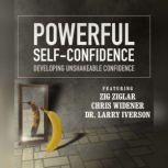 Powerful Self Confidence Developing Unshakeable Confidence, Made for Success