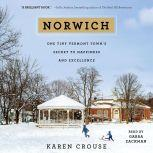 Norwich One Tiny Vermont Town's Secret to Happiness and Excellence, Karen Crouse