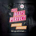 This Beats Perfect, Rebecca Denton