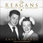 The Reagans Portrait of a Marriage, Anne Edwards