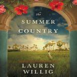 The Summer Country A Novel, Lauren Willig