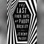 The Last Four Days of Paddy Buckley, Jeremy Massey