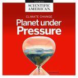 Climate Change Planet under Pressure, Scientific American