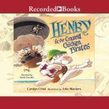Henry and the Crazed Chicken Pirates, Carolyn Crimi
