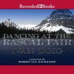 Dancing at the Rascal Fair, Ivan Doig