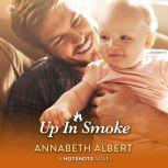 Up in Smoke, Annabeth Albert