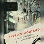 So You Dont Get Lost in the Neighborhood, Patrick Modiano