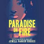 Paradise on Fire, Jewell Parker Rhodes