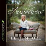 Audacious, Beth Moore
