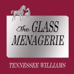 The Glass Menagerie, Tennessee Williams
