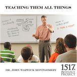 Teaching Them All Things, John Warwick Montgomery