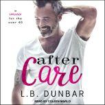 After Care A Romance for the Over 40, L.B. Dunbar