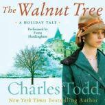 The Walnut Tree A Holiday Tale, Charles Todd