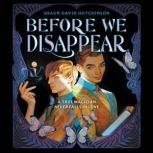 Before We Disappear, Shaun David Hutchinson