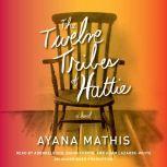 The Twelve Tribes of Hattie (Oprah's Book Club 2.0), Ayana Mathis