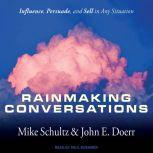 Rainmaking Conversations Influence, Persuade, and Sell in Any Situation, John E. Doerr