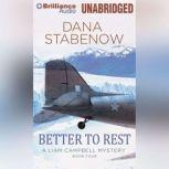 Better to Rest, Dana Stabenow