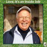 Love, Its an Inside Job, Miles OBrien Riley PhD