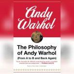 The Philosophy of Andy Warhol (From A to B and Back Again), Andy Warhol