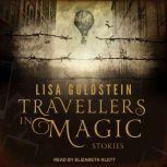 Travellers in Magic Stories, Lisa Goldstein