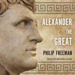 Alexander the Great, Philip Freeman