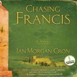 Chasing Francis A Pilgrim's Tale, Ian Morgan Cron