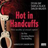 Hot in Handcuffs Three Novellas of Sensual Capture, Shayla Black