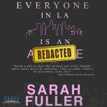 Everyone In LA Is An Asshole Book 1, Sarah Fuller