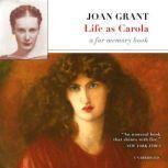 Life as Carola A Far Memory Book, Joan Grant