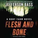 Flesh and Bone A Body Farm Novel, Jefferson Bass