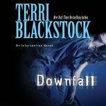 Downfall, Terri Blackstock
