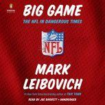 Big Game The NFL in Dangerous Times, Mark Leibovich