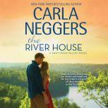 The River House Swift River Valley, Carla Neggers